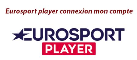 Connexion Eurosport Player