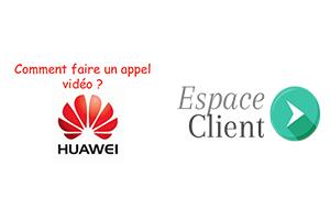 Passer un appel visio Huawei