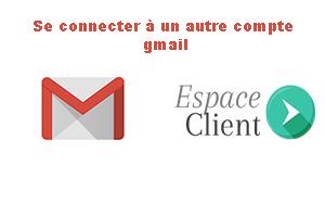 Se connecter à un seconde compte Gmail