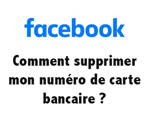 Supprimer mon numéro de carte bancaire sur Facebook