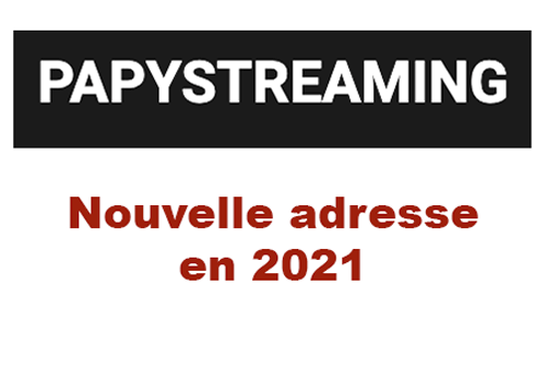 Papystreaming nouvelle adresse