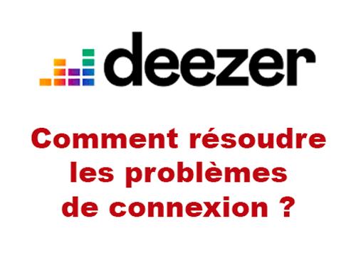 Comment résoudre problème connexion deezer famille